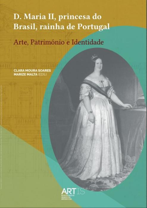 Capa para D. Maria II, princesa do Brasil, rainha de Portugal: Arte, Património e Identidade