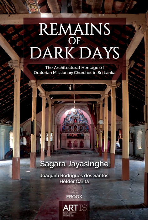 Capa para Remains of Dark Days: The Architectural Heritage of Oratorian Missionary Churches in Sri Lanka